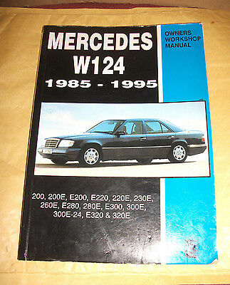 Mercedes W124 Owners Workshop Manual 1985 - 1995 E Class 200 300