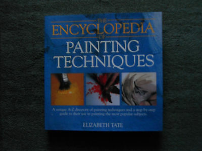 The Encyclopedia of Painting Techniques by Elizabeth Tate