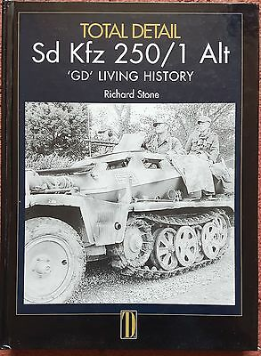 'sd. Kfz. 250/1 Alt, 'g.d.' Living History' By Richard Stone, 2004, Hardcover