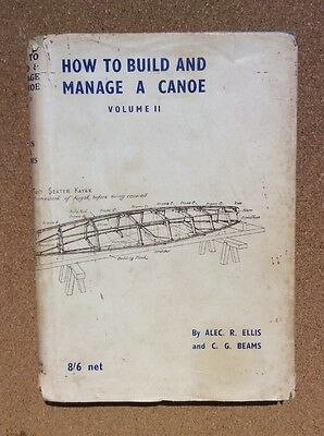 HOW TO BUILD AND MANAGE A CANOE vol 2 - Ellis & Beams - With plans