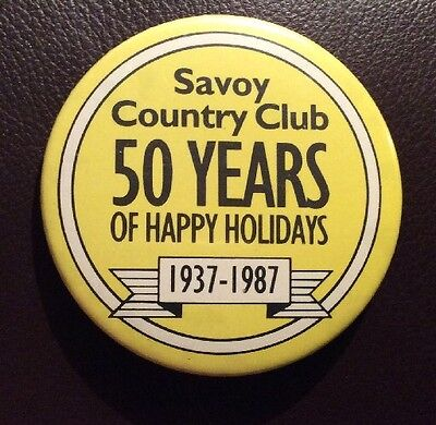 RARE Tin SAVOY COUNTRY CLUB Pin Badge 1987, Special 50 Years Of Happy Holidays.