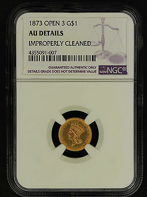 1873 Open 3 Type 3 Gold $1 Indian Princess NGC AU Details Imp Cleaned  -156830
