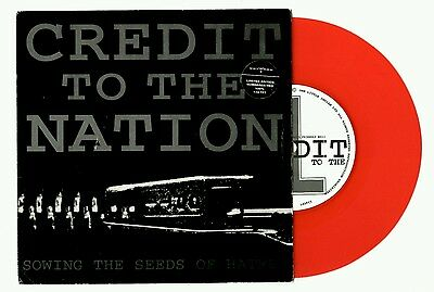 """Credit To The Nation -Sowing The Seeds of Hatred, EX 7""""red vinyl numbered single"""