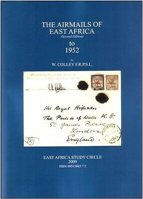The Airmails of East Africa to 1952 by W. Colley - Book - New!