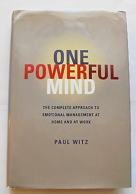 One Powerful Mind : The Complete Approach to Emotional Management at Home and...