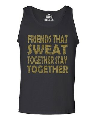 Friends that Sweat Together Stay Gold Men's Tank Top Gym Fitness Tank Tops