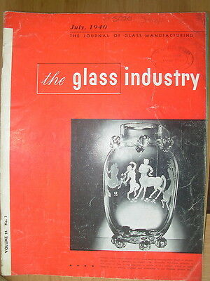 The Glass Industry Vintage Magazine July 1940 Journal Of Glass Manufacturing