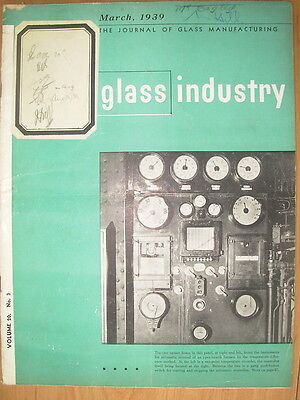 The Glass Industry Vintage Magazine March 1939 Journal Of Glass Manufacturing