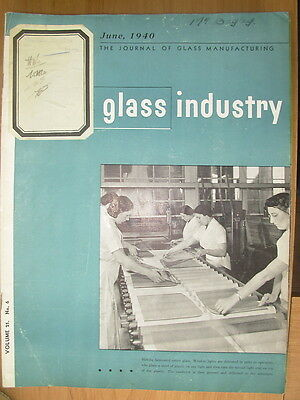 The Glass Industry Vintage Magazine June 1940 Journal Of Glass Manufacturing
