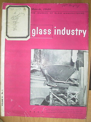 The Glass Industry Vintage Magazine March 1940 Journal Of Glass Manufacturing