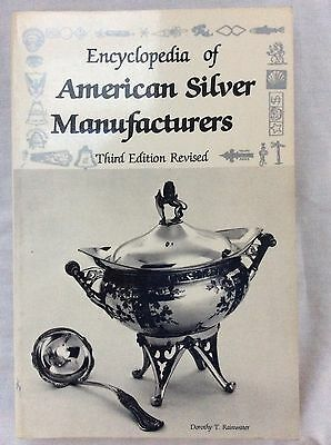 ENCYCLOPEDIA of AMERICAN SILVER Manufacturers-Dorothy T. Rainwater ~ 1986 3rd Ed