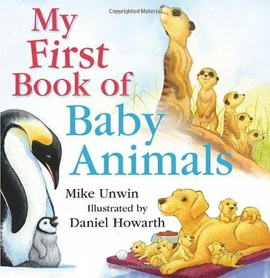 My First Book of Baby Animals by Mike Unwin Hardback Book New
