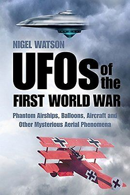 UFOs of the First World War by Nigel Watson Paperback Book New