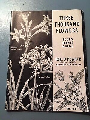 Rex Pearce Rare Plant Nursery Catalog ~ Three Thousand Flowers