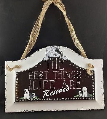 """""""best things in life are rescued"""" sign with hand painted Old English Sheepdog"""