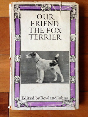 Vintage  Dog Book Our Friend the Fox Terrier UK 1952