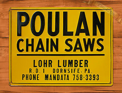 "TIN SIGN ""Poulan Chain Saws"" Vintage Rustic Wall Decor"