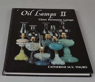 Collectors Book Oil Lamps II Kerosene Glass Thuro Antique Reference Guide Hardbk
