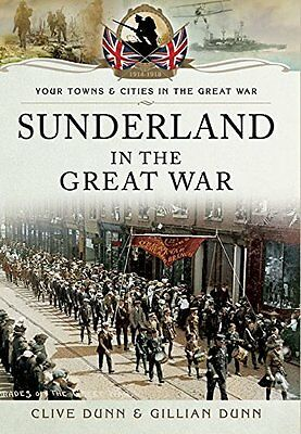 Sunderland in the Great War by Clive Dunn Paperback Book New