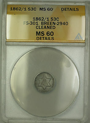 1862/1 Overdate Three Cent Silver 3c Coin ANACS MS-60 Details Cleaned PM