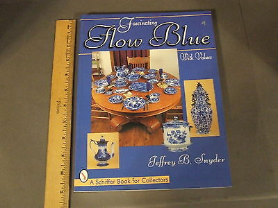 Fascinating Flow Blue W/ Values Collectors Reference Book