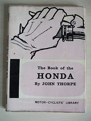 The Book of the HONDA by John Thorpe Pitman's Motorcyclist Library up to 1964