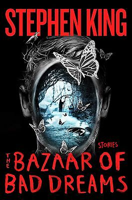 The Bazaar of Bad Dreams: Stories by Stephen King Hardcover 2015