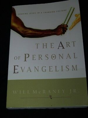 The Art of Personal Evangelism : Sharing Jesus in a Changing Culture by Will...
