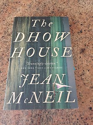 The Dhow House : A Novel by Jean McNeil (2017, Paperback) MINT!