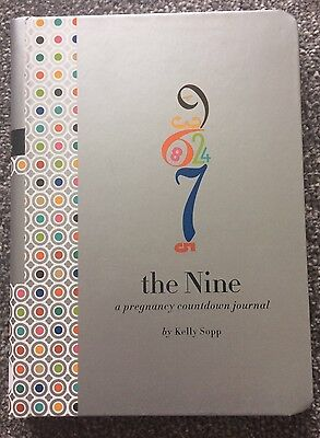 The Nine: A Pregnancy Countdown Journal by David Sopp, Kelly Sopp (Diary, 2011)