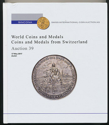 SINCONA AUCTION 39, May 17,2017 WORLD COINS AND MEDALS  HARDBOUND