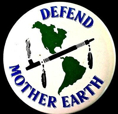 Indigenous American Inspired- Defend Mother Earth 80's Original  Pinback Scarce
