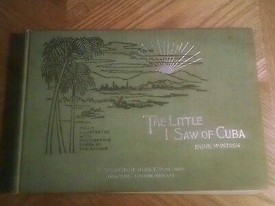 The Little I Saw of Cuba by Burr McIntosh  1st edition book