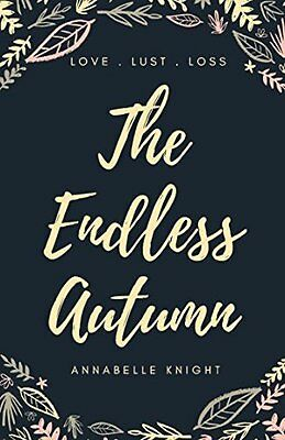 The Endless Autumn by Annabelle Knight Paperback Book New
