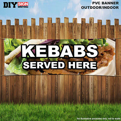 KEBABS SERVED HERE Shop Large Indoor and Outdoor PVC Banner Sign ID 1930