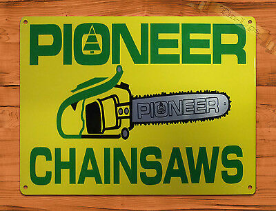 "TIN SIGN ""Pioneer Chain Saws"" Garage Tool Rustic Wall Decor"