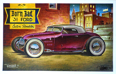 "Keith Weesner signed art print hot rod '31 Ford ""born bad"" track Roadster poster"