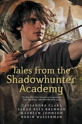 Tales from the Shadowhunter Academy by Cassandra Clare Paperback Book New