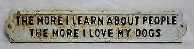 I Love My Dogs Metal Sign, Vintage, Heavy, Black Letters on White