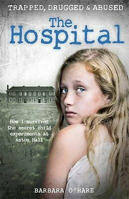 The Hospital How I survived the secret chil by Barbara O'Hare Paperback Book New