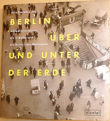 Berlin Over and Under the Earth Alfred Grenander Aris Fioretos Nicolai Å √