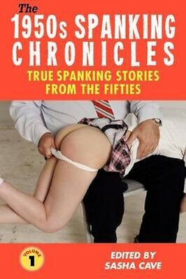 NEW The 1950s Spanking Chronicles: TRUE SPANKING STORIES... BOOK (Paperback)