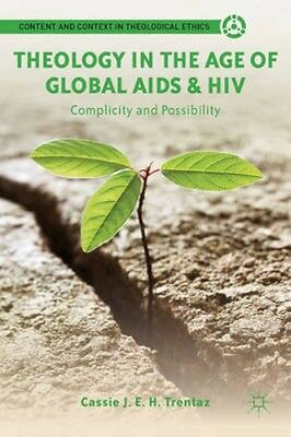 NEW Theology In The Age Of Global Aids And Hiv by Cassie J.... BOOK (Hardback)