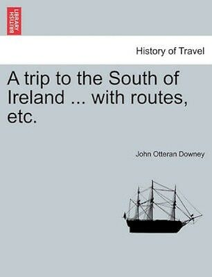 NEW A Trip To The South Of Ireland ... With... BOOK (Paperback / softback)