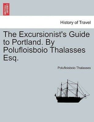 NEW The Excursionist's Guide To Portland. By... BOOK (Paperback / softback)