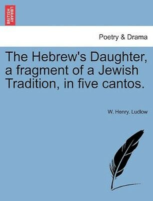 NEW The Hebrew's Daughter, A Fragment Of A... BOOK (Paperback / softback)