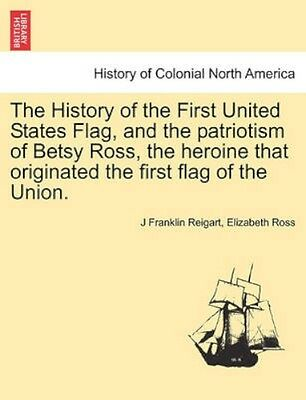 NEW The History Of The First United States Flag,... BOOK (Paperback / softback)