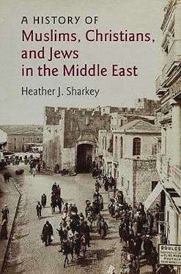 NEW A History Of Muslims, Christians, And Jews In The... BOOK (Paperback)