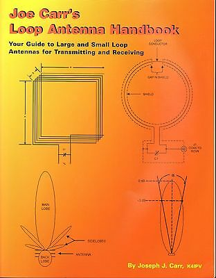 Joe Carr's Loop Antenna Handbook Your Guide to Large and Small Loops K4IPV 1999