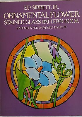 Dover ORNAMENTAL FLOWER Stained Glass Pattern Book Ed Sibbett 83 Designs ©1984
